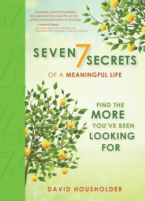 Seven Secrets of a Meaningful Life