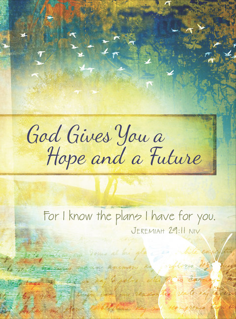 God Gives You Hope and a Future