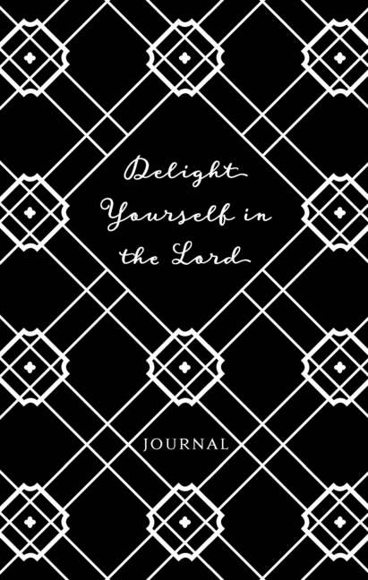 Delight Yourself in the Lord (Fashion Journal)